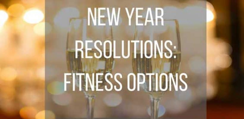 New Year Resolutions: Fitness Options