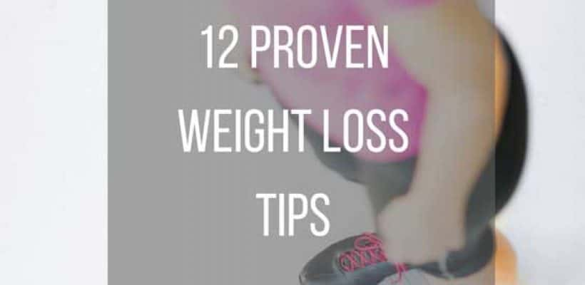 12 Proven Weight Loss Tips