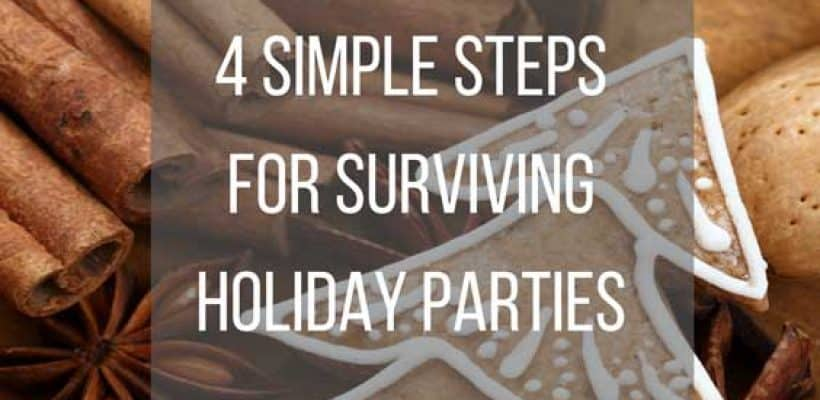 4 Simple Steps for Surviving Holiday Parties