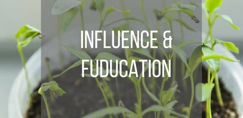 Influence & Fuducation