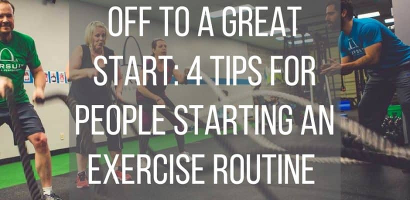 Off to a Great Start: 4 Tips for People Starting an Exercise Routine