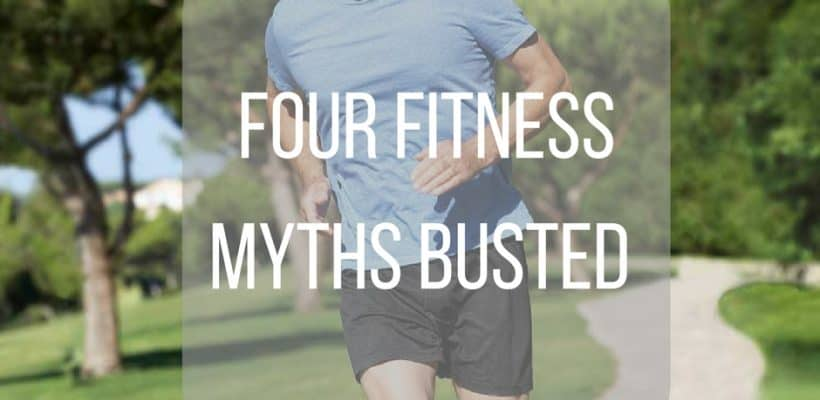 Four Common Fitness Myths Busted