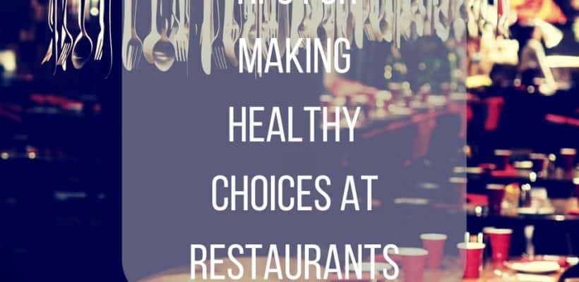 tips for eating healthy at restaraunts