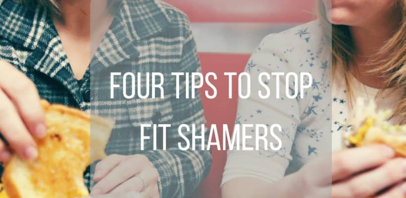 Four Tips to Stop Fit Shamers