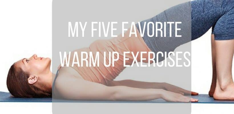 5 favorite warm up exercises