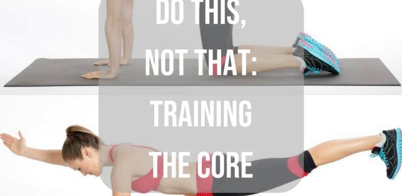 "Do This, Not That"" How to Train the Core"