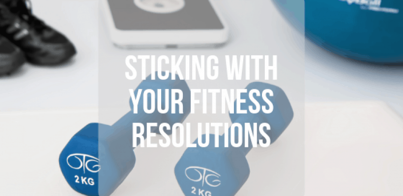 5 Tips for Sticking With Your Fitness Resolutions